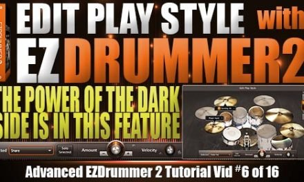 Advanced Edit Play Style in EZDrummer 2