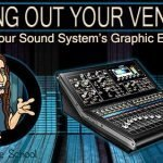 Ringing out your venue PA with Graphic EQ's