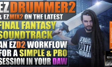 EZ Drummer 2 on FInal Fantasy VII – DAW Workflow